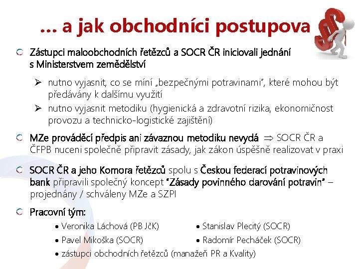 … a jak obchodníci postupovali Zástupci maloobchodních řetězců a SOCR ČR iniciovali jednání s