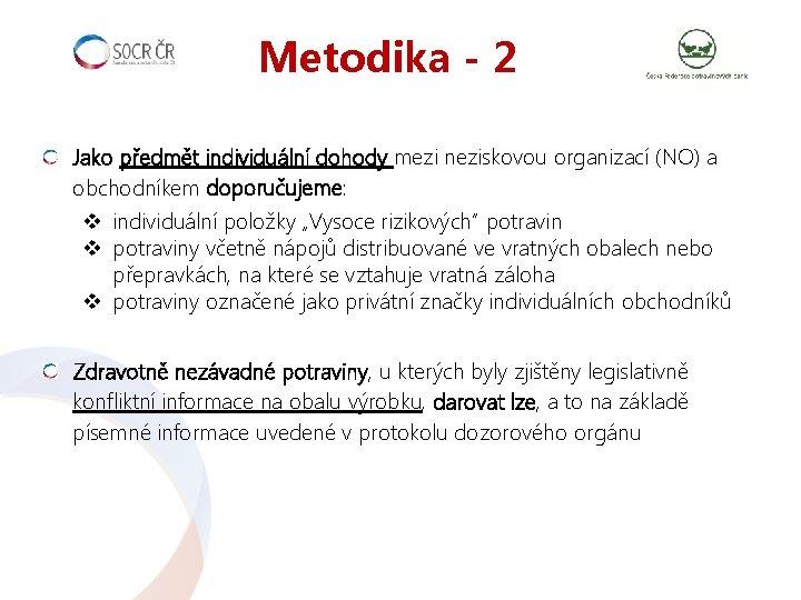 Metodika - 2 Jako předmět individuální dohody mezi neziskovou organizací (NO) a obchodníkem doporučujeme: