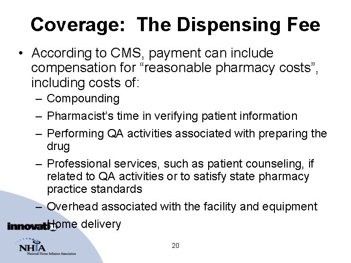"""Coverage: The Dispensing Fee • According to CMS, payment can include compensation for """"reasonable"""
