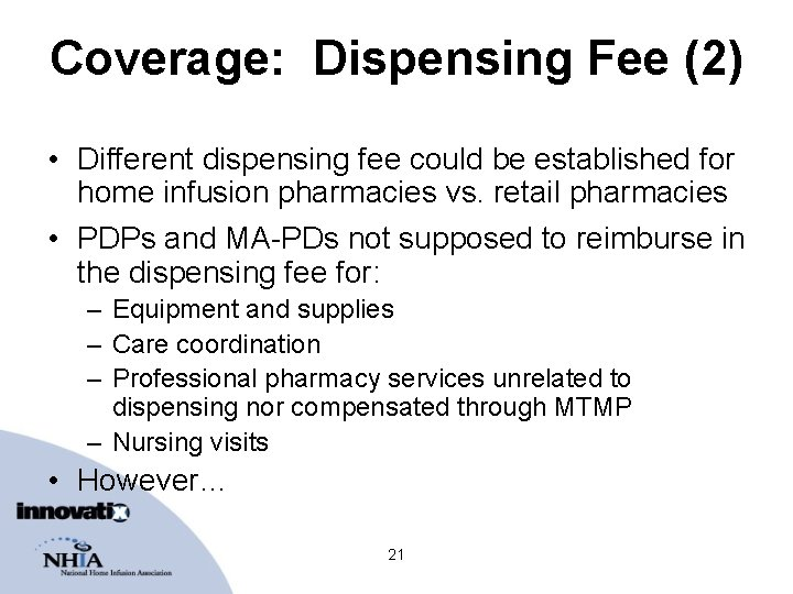 Coverage: Dispensing Fee (2) • Different dispensing fee could be established for home infusion