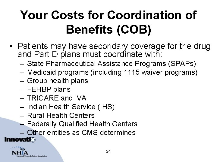 Your Costs for Coordination of Benefits (COB) • Patients may have secondary coverage for