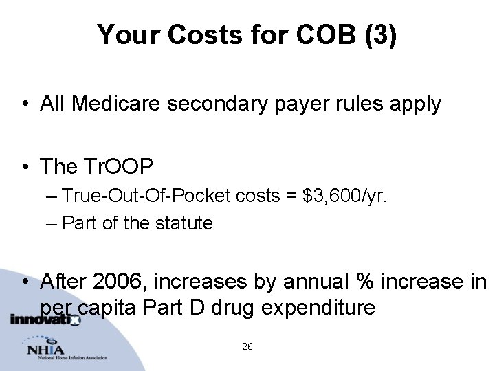 Your Costs for COB (3) • All Medicare secondary payer rules apply • The