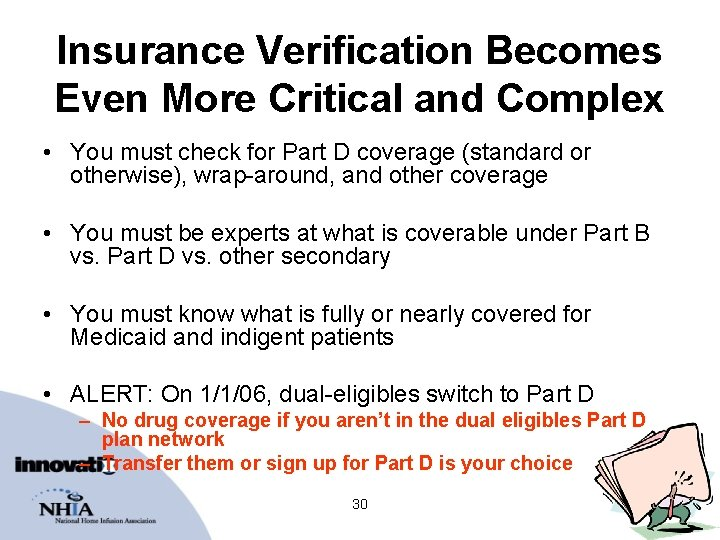 Insurance Verification Becomes Even More Critical and Complex • You must check for Part