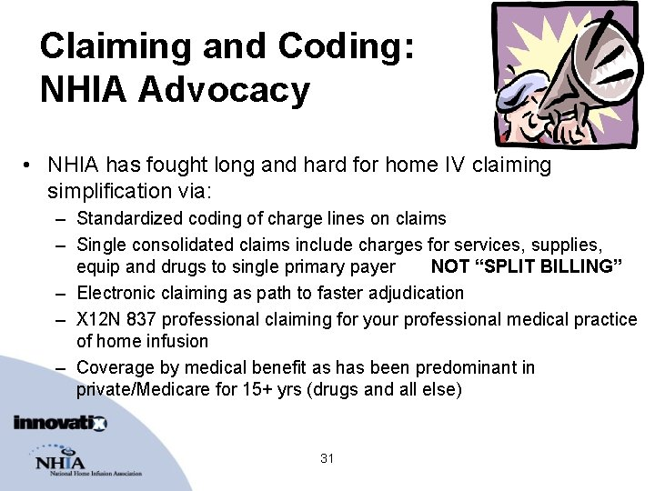 Claiming and Coding: NHIA Advocacy • NHIA has fought long and hard for home