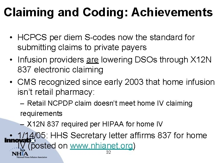 Claiming and Coding: Achievements • HCPCS per diem S-codes now the standard for submitting