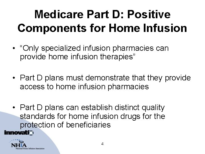 """Medicare Part D: Positive Components for Home Infusion • """"Only specialized infusion pharmacies can"""