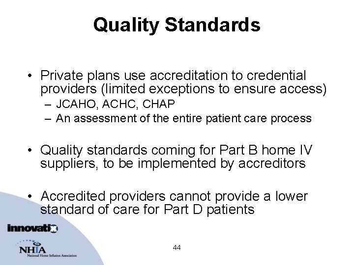 Quality Standards • Private plans use accreditation to credential providers (limited exceptions to ensure