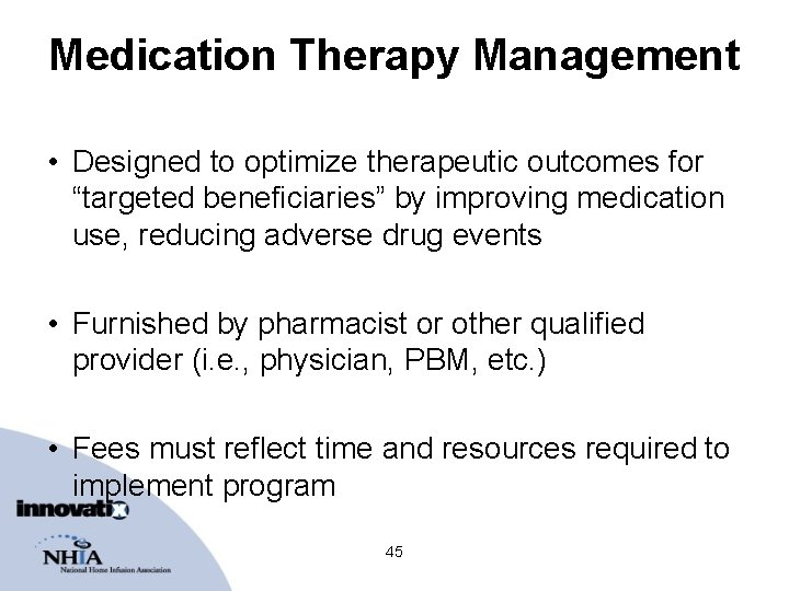 """Medication Therapy Management • Designed to optimize therapeutic outcomes for """"targeted beneficiaries"""" by improving"""