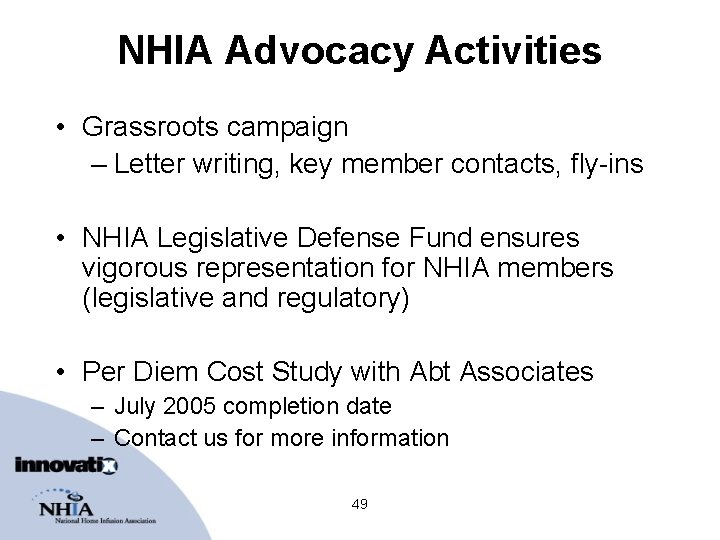 NHIA Advocacy Activities • Grassroots campaign – Letter writing, key member contacts, fly-ins •