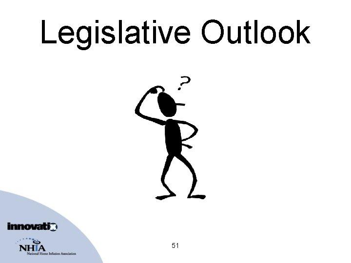 Legislative Outlook 51