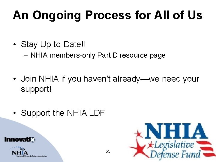 An Ongoing Process for All of Us • Stay Up-to-Date!! – NHIA members-only Part