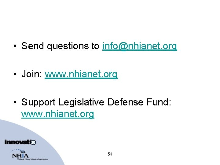 • Send questions to info@nhianet. org • Join: www. nhianet. org • Support