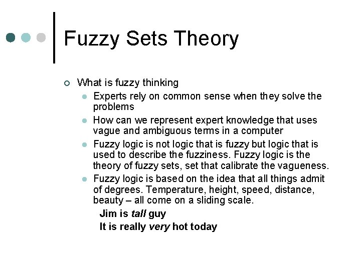 Fuzzy Sets Theory ¢ What is fuzzy thinking l Experts rely on common sense