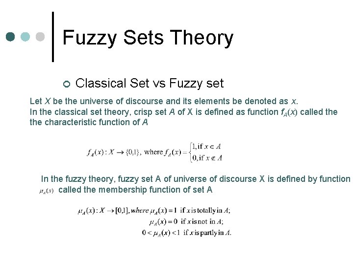 Fuzzy Sets Theory ¢ Classical Set vs Fuzzy set Let X be the universe