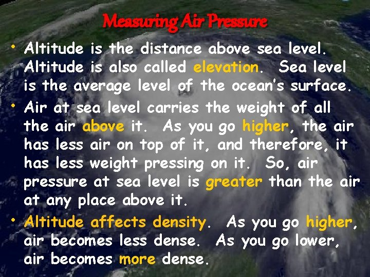 Measuring Air Pressure • Altitude is the distance above sea level. • • Altitude