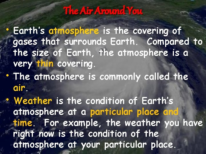 The Air Around You • Earth's atmosphere is the covering of • • gases