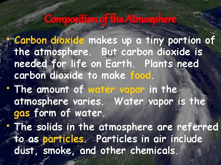 Composition of the Atmosphere • Carbon dioxide makes up a tiny portion of •