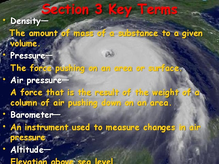 Section 3 Key Terms • Density— • • • The amount of mass of