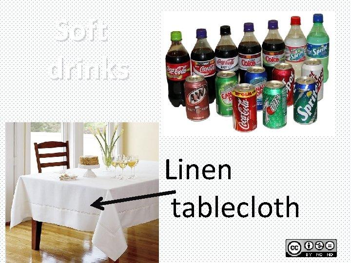 Soft drinks Linen tablecloth