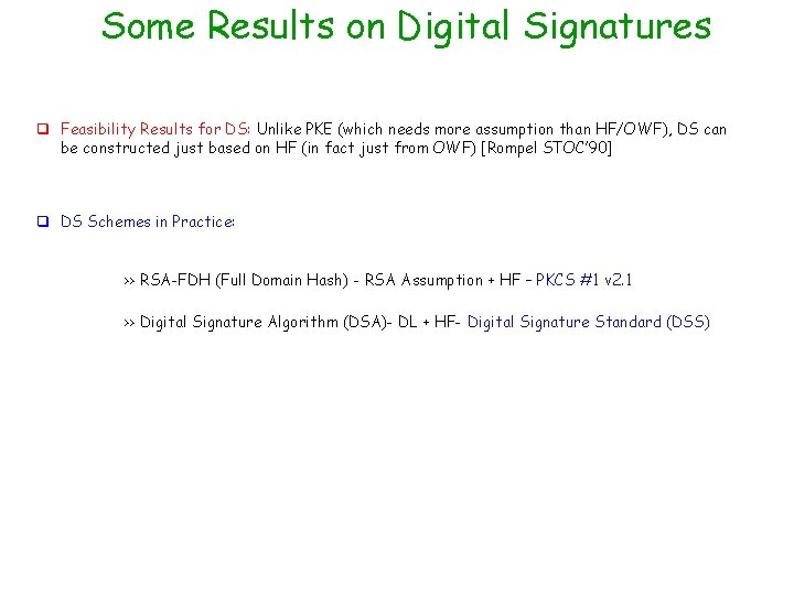 Some Results on Digital Signatures q Feasibility Results for DS: Unlike PKE (which needs