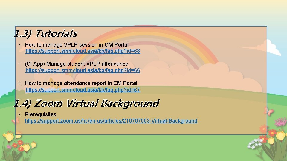 1. 3) Tutorials • How to manage VPLP session in CM Portal https: //support.