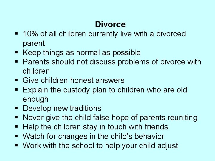 Divorce § 10% of all children currently live with a divorced parent § Keep