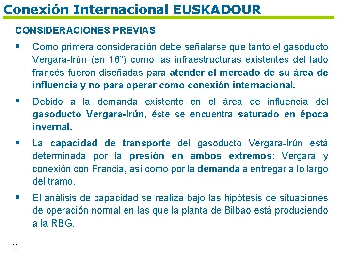 Conexión Internacional EUSKADOUR CONSIDERACIONES PREVIAS § Como primera consideración debe señalarse que tanto el
