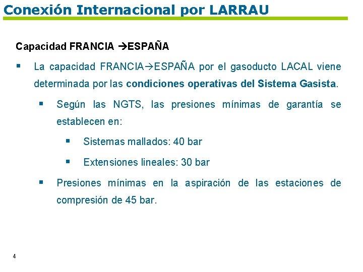 Conexión Internacional por LARRAU Capacidad FRANCIA ESPAÑA § La capacidad FRANCIA ESPAÑA por el