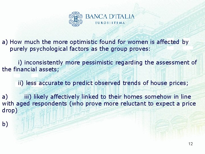a) How much the more optimistic found for women is affected by purely psychological