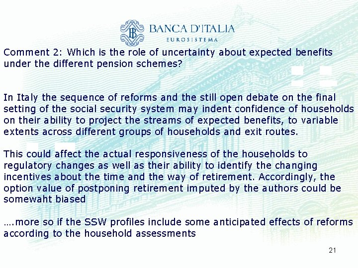 Comment 2: Which is the role of uncertainty about expected benefits under the different