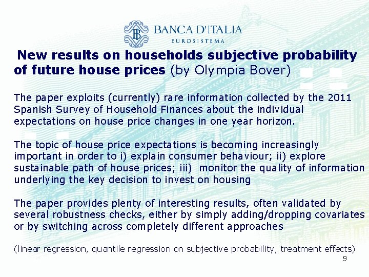 New results on households subjective probability of future house prices (by Olympia Bover) The
