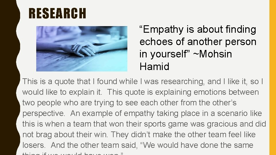 """RESEARCH """"Empathy is about finding echoes of another person in yourself"""" ~Mohsin Hamid This"""