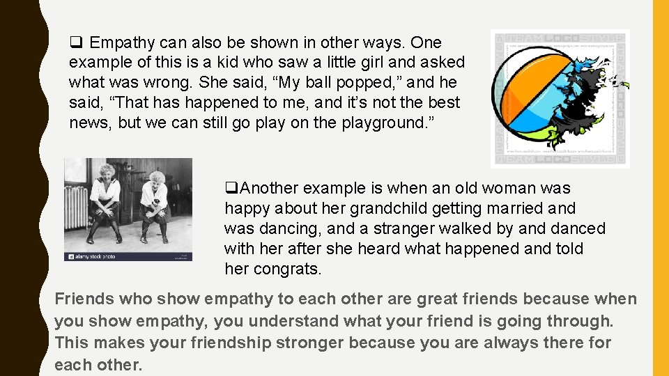 q Empathy can also be shown in other ways. One example of this is