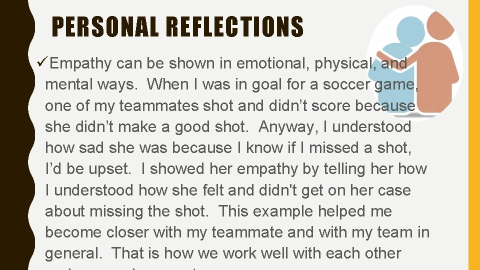 PERSONAL REFLECTIONS üEmpathy can be shown in emotional, physical, and mental ways. When I
