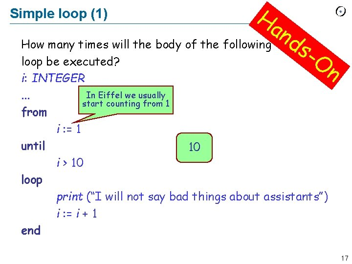 Simple loop (1) Ha n ds How many times will the body of the