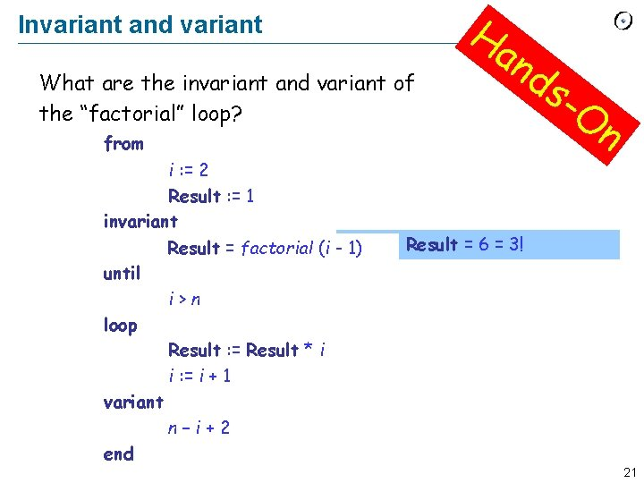 """Invariant and variant What are the invariant and variant of the """"factorial"""" loop? Ha"""