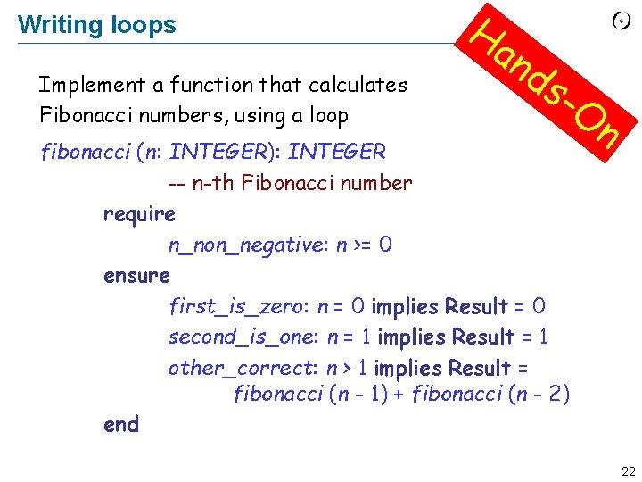 Writing loops Implement a function that calculates Fibonacci numbers, using a loop Ha n