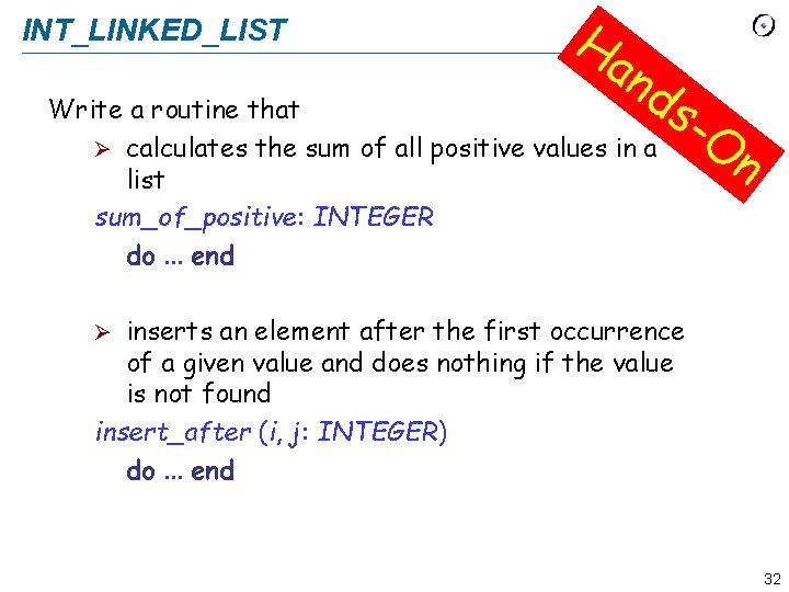 INT_LINKED_LIST Ha n ds Write a routine that Ø calculates the sum of all