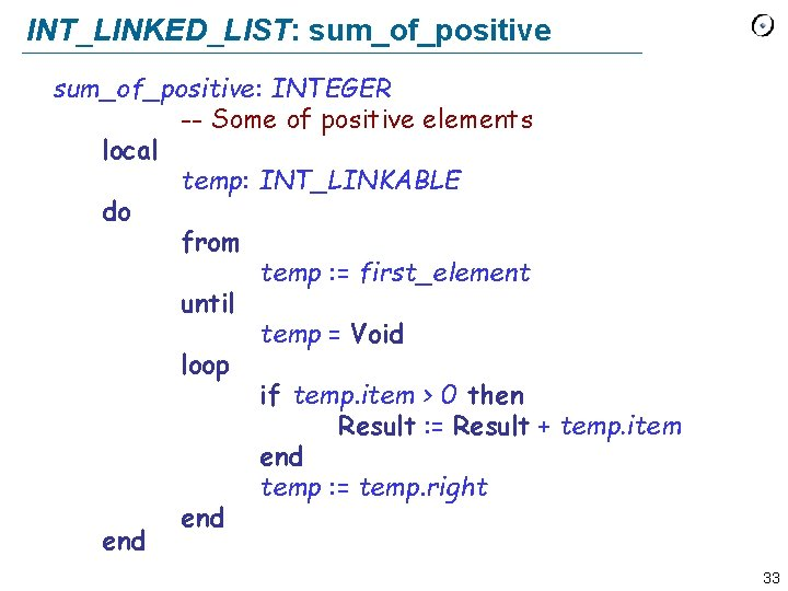 INT_LINKED_LIST: sum_of_positive: INTEGER -- Some of positive elements local temp: INT_LINKABLE do from temp