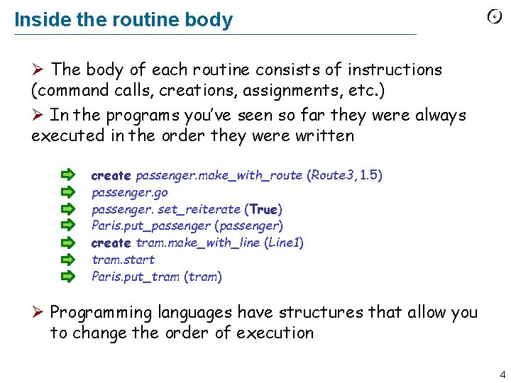 Inside the routine body Ø The body of each routine consists of instructions (command