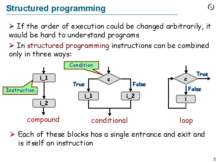 Structured programming Ø If the order of execution could be changed arbitrarily, it would