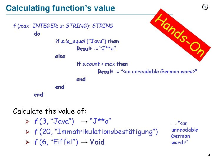 Calculating function's value Ha n ds f (max: INTEGER; s: STRING): STRING do if
