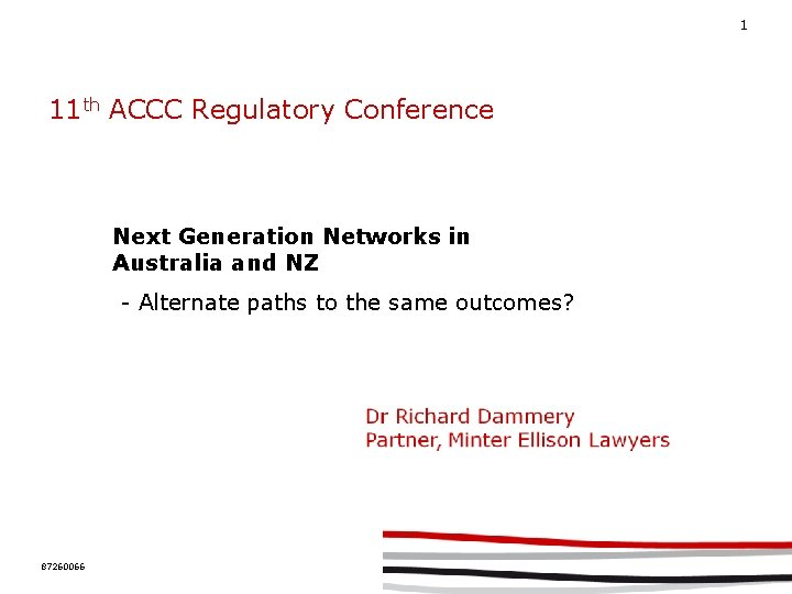 1 11 th ACCC Regulatory Conference Next Generation Networks in Australia and NZ -