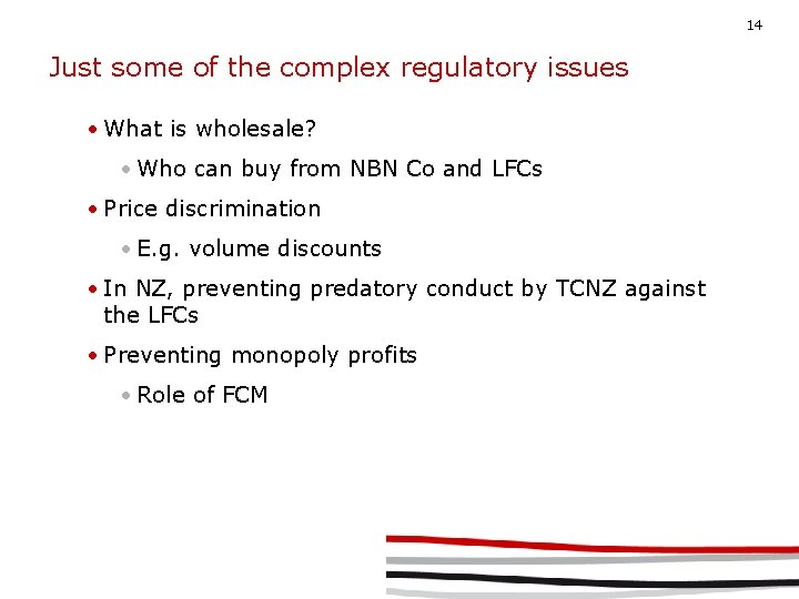 14 Just some of the complex regulatory issues • What is wholesale? • Who