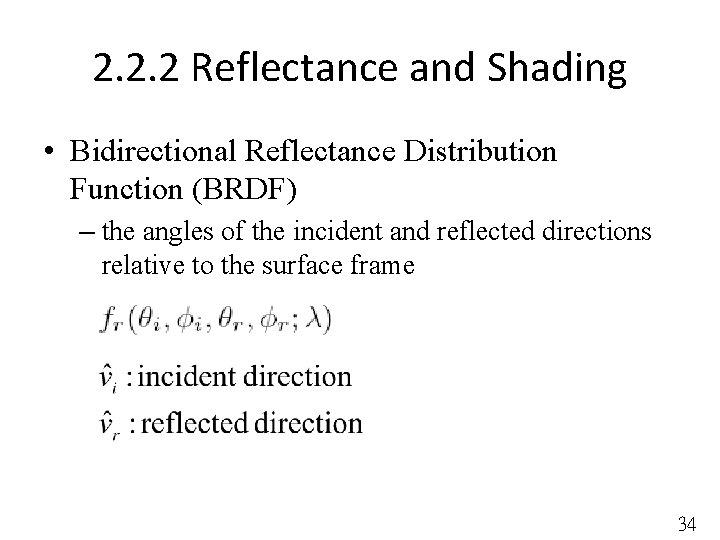 2. 2. 2 Reflectance and Shading • Bidirectional Reflectance Distribution Function (BRDF) – the
