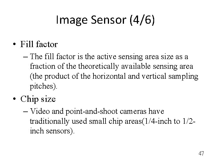 Image Sensor (4/6) • Fill factor – The fill factor is the active sensing