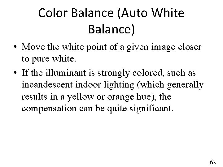 Color Balance (Auto White Balance) • Move the white point of a given image