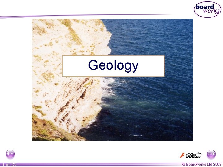 Geology 1 of 25 © Boardworks Ltd 2003