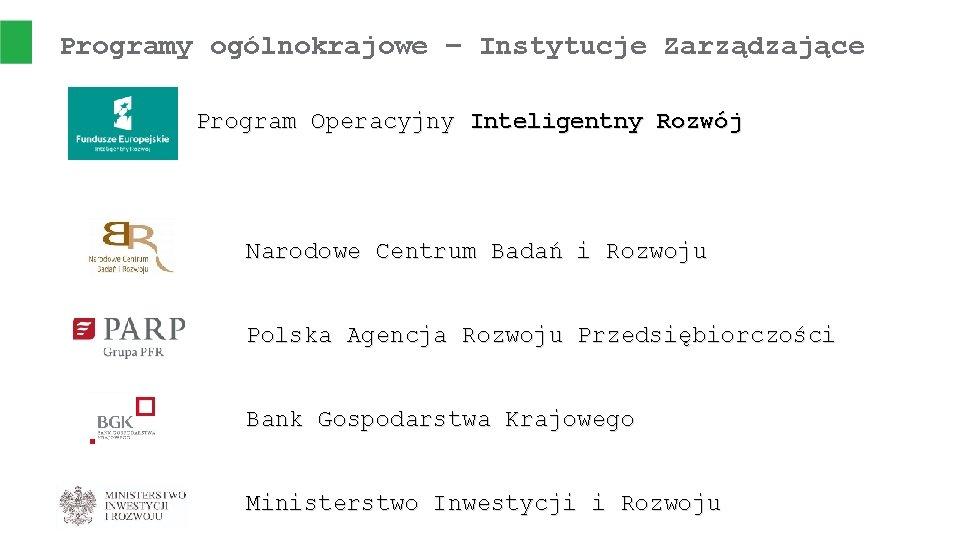 Programy ogólnokrajowe – Instytucje Zarządzające Program Operacyjny Inteligentny Rozwój Narodowe Centrum Badań i Rozwoju