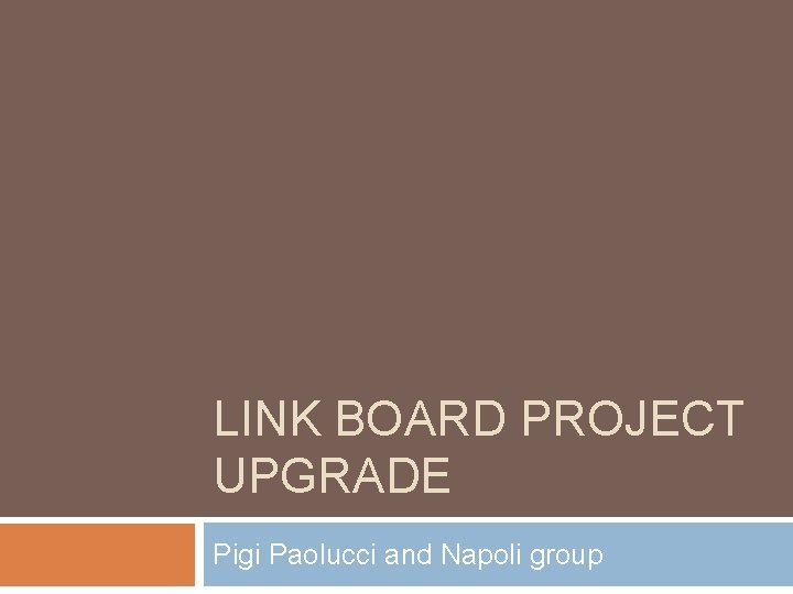 LINK BOARD PROJECT UPGRADE Pigi Paolucci and Napoli group